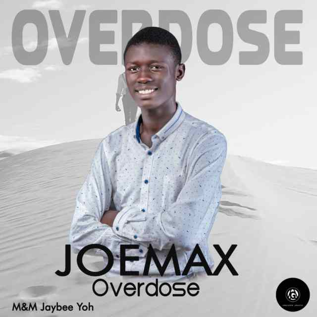IMG-20210106-WA0001 [MP3 DOWNLOAD] Overdose - JoeMax