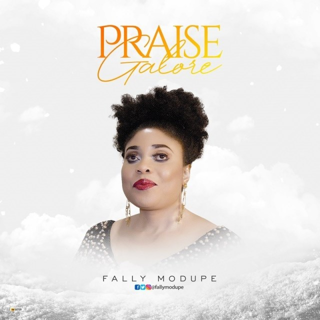 Praise-Galore [MP3 DOWNLOAD] Praise Galore - Fally Modupe
