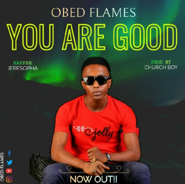 [Music + Lyrics] You are Good - Obed Flames