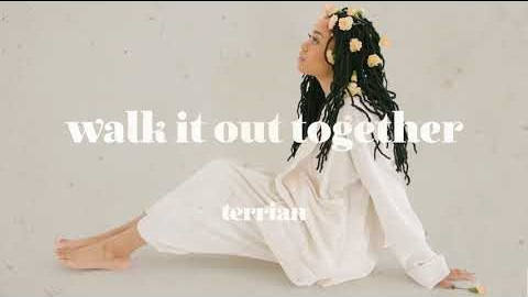 DOWNLOAD Walk It Out Together – Terrian [MP3, Video & Lyrics]