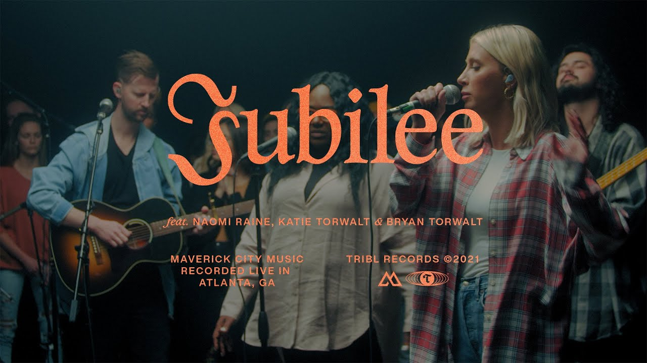 Jubilee - Maverick City ft. Naomi Raine, Bryan & Katie Torwalt [MP3, Video & Lyrics]