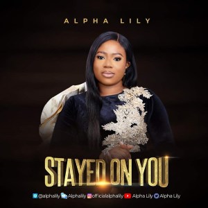 Stayed On You – Alpha Lily [MP3 DOWNLOAD]