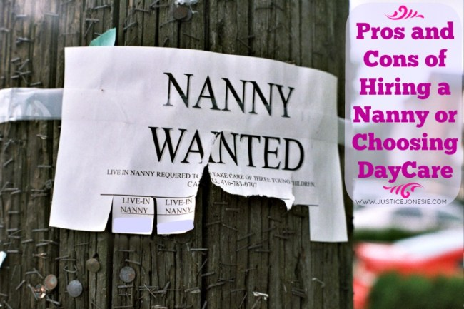 Pros and Cons of Hiring a Nanny or Choosing DayCare via @JusticeJonesie