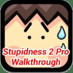 Stupidness 2 Pro Walkthrough for iPhone, iPad, iPod,