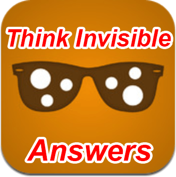Think Invisible Answers