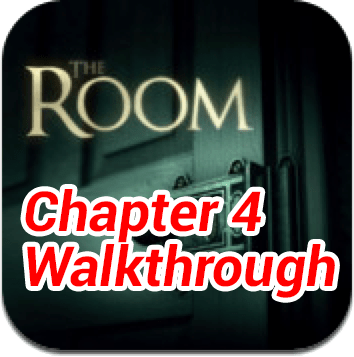 The Room Chapter 4 Walkthrough