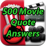 500 Movie Quote Level 132-165 Answers Update