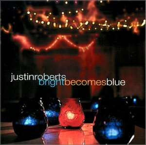 Bright Becomes Blue Album by musician Justin Roberts