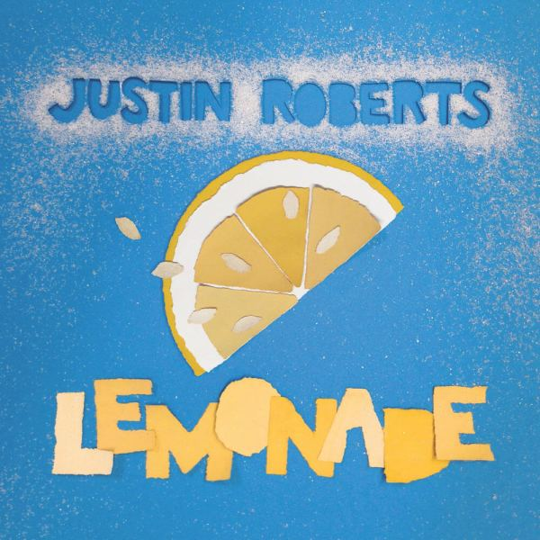Lemonade Album by musician Justin Roberts