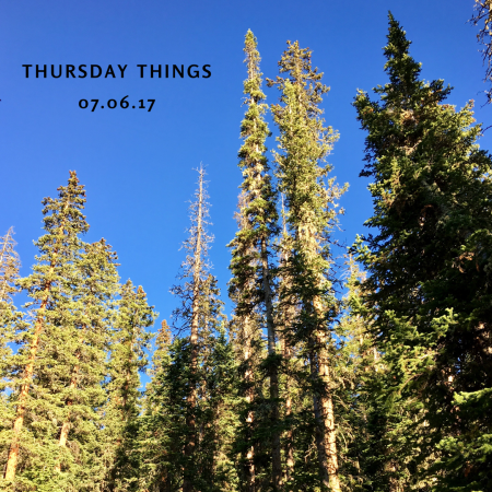Thursday Things 07.06.17