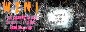 Never FEAR! It's the Raymund and the Fear Monster #BookGiveaway!