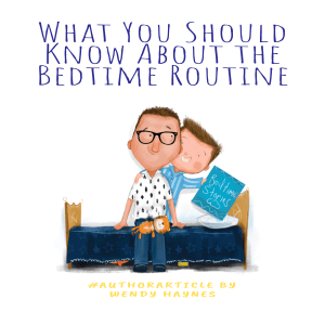 What You Should Know About the Bedtime Routine by Wendy Haynes