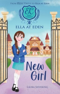 #BookReview: Ella at Eden New Girl by Laura Sieveking and Danielle McDonald