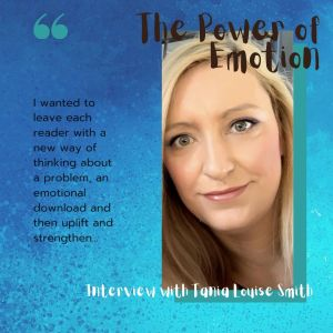 The Power of Emotion: Interview with Tania Louise Smith