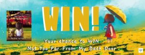 Not Too Far From My Back Door: A #BookGiveaway for Big and Little People