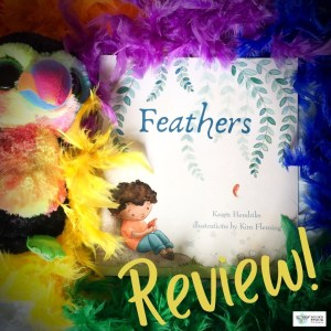 #BookReview: Feathers by Karen Hendriks and Kim Fleming
