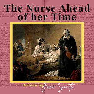 The Nurse Ahead of her Time: Article by Jane Smith