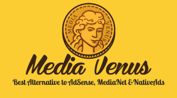 MediaVenus Review : Best Alternative to AdSense MediaNet & NativeAds