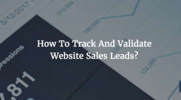 How To Track And Validate Website Sales Leads
