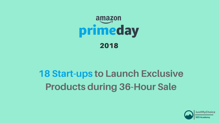 18 Start-ups to Launch Exclusive Products during 36-Hour Amazon Prime Day Sale
