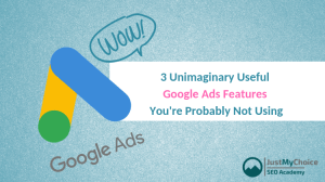 3 Unimaginary Useful Google Ads Features