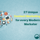 27 Unique Content Marketing Tips for every Modern day Marketer