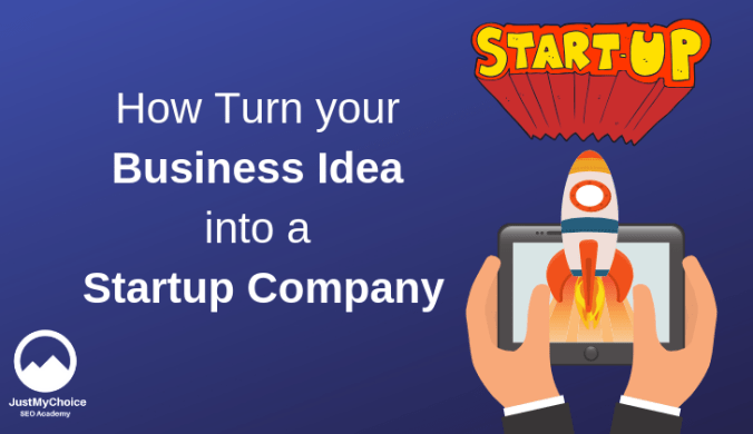 How Turn your Business Idea into a Startup Company (2019)