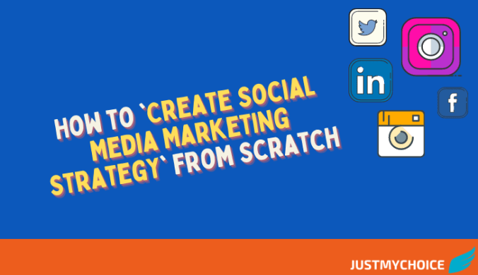 How to Create Social Media Marketing Strategy from Scratch