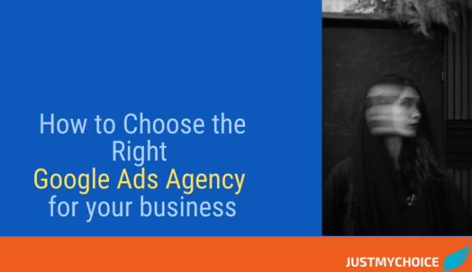 How to Choose the Right Google Ads Agency for your business