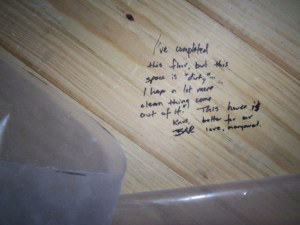 Actively looking for a home for the right reasons. A message from my husband buried on the subfloor of the laundry room in my first house remodel.