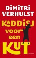 Dimitri Verhulst - Kaddisj voor een kut
