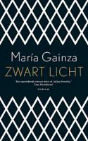 Maria Gainza - Zwart licht