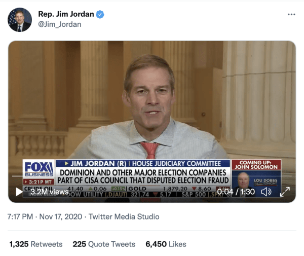 """A tweet by Rep. Jim Jordan (@Jim_Jordan) on November 17, 2020 at 7:17pm with a video of him speaking on Fox News. The caption on Fox News reads, """"Dominion and other major election companies part of CISA Council that disputed elections."""""""