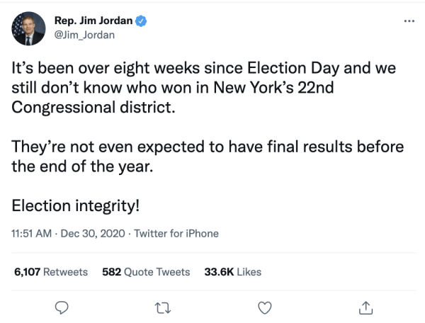 """A tweet by Rep. Jim Jordan (@Jim_Jordan) on December 30, 2020 at 11:51am reads, """"It's been over eight weeks since Election Day and we still don't know who won in New York's 22nd Congressional district. They're not even expected to have final results before the end of the year. Election integrity!"""""""