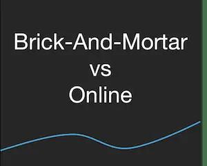 Banking - Online Banks vs Brick-And-Mortar
