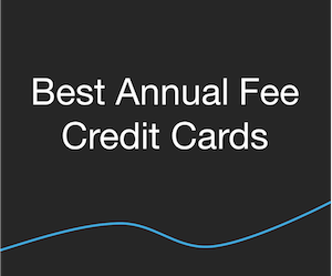Credit Cards - Best Annual Fee Credit Cards