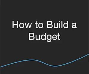 Budget - How to Build a Budget