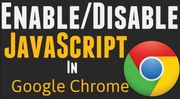 Google Chrome: Enable or Disable JavaScript