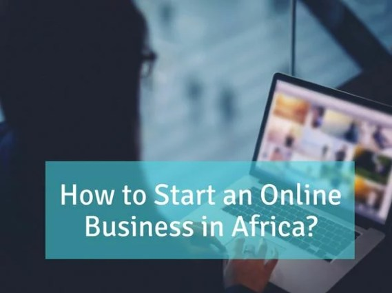 how to start an online business in Africa