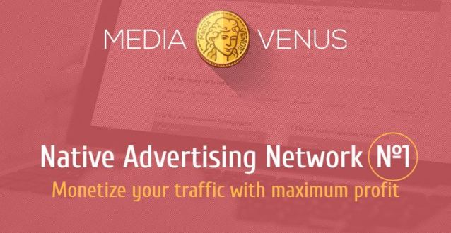 MediaVenus - Monetize your traffic with maximum profit