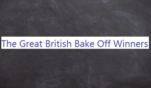 The Great British Bake Off Winners List