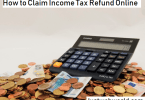 How To Claim Income Tax Refund