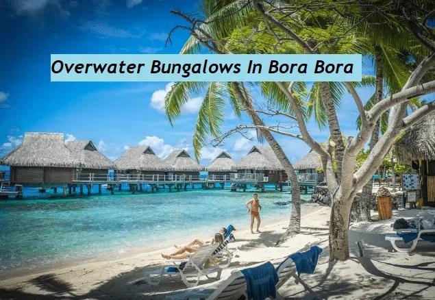 Overwater Bungalows On Bora Bora Island