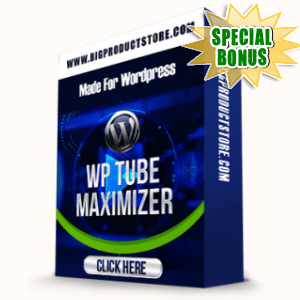 Special Bonuses - June 2015 - WP Tube Maximizer
