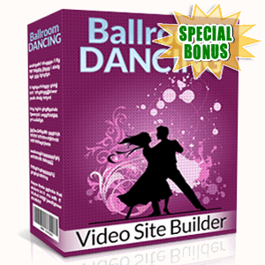 Special Bonuses - June 2015 - Ballroom Dancing Video Site Builder Software