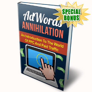 Special Bonuses - June 2015 - Adwords Annihilation
