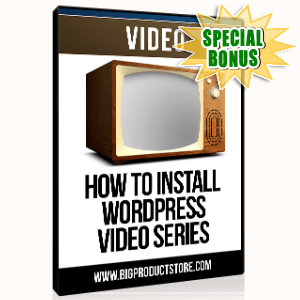 Special Bonuses - June 2015 - How To Install WordPress Video Series