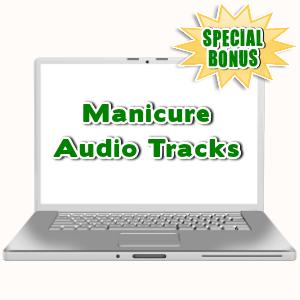Special Bonuses - July 2015 - Manicure Audio Tracks