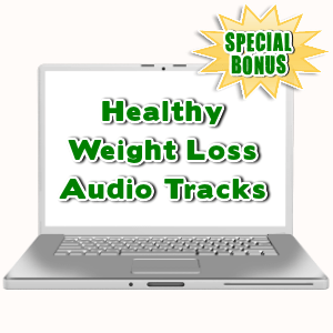 Special Bonuses - July 2015 - Healthy Weight Loss Audio Tracks