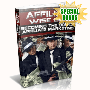 Special Bonuses - July 2015 - Affiliate Wise Guy